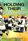Holding their ground : class, locality, and culture in 19th and 20th century South Africa / History Workshop 4 ; edited by Philip Bonner ... [et al.]