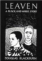 Leaven: Black And White by Douglas Blackburn