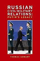 Russian Civil-Military Relations: Putin's…