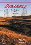 Dreamers: On the Trail of the Nez Perce, Stadius, Martin