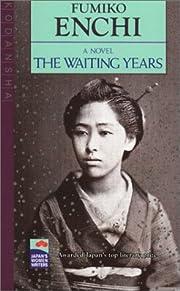 The Waiting Years (Japan's Women Writers) av…