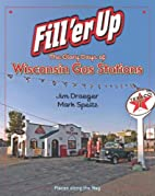 Fill 'er Up: The Glory Days of Wisconsin Gas…