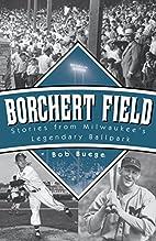 Borchert Field: Stories from…