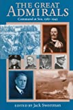 The great admirals : command at sea, 1587-1945 / general editor, Jack Sweetman