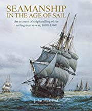 Seamanship in the Age of Sail: An Account of…