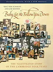 Baby, Let Me Follow You Down: The…