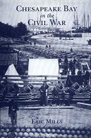 Chesapeake Bay in the Civil War – tekijä:…