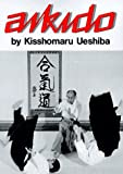 Aikido / by Kisshomaru Ueshiba ; under the direction of Morihei Ueshiba
