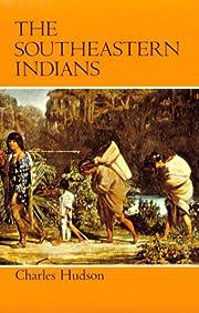 Southeastern Indians de Charles Hudson