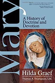 Mary: A History of Doctrine and Devotion –…