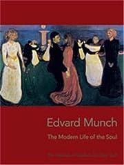 Edvard Munch: The Modern Life of the Soul av…