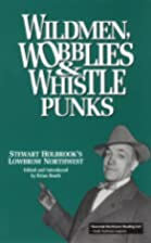 Wildmen, Wobblies & Whistle Punks: Stewart…