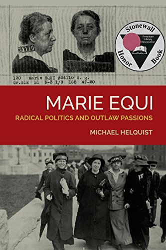 Marie Equi: Radical Politics and Outlaw Passions, Helquist, Michael