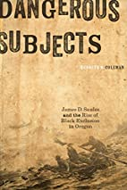 Dangerous Subjects: James D. Saules and the…