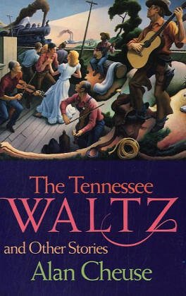 The Tennessee Waltz and other Stories, CHEUSE, Alan
