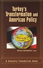 Turkey's Transformation and American…