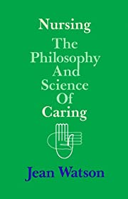 Nursing: The Philosophy and Science of…