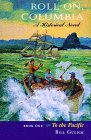 Roll On, Columbia: To the Pacific : A Historical Novel (To the Pacific/Bill Gulick, Bk 1), Gulick, Bill