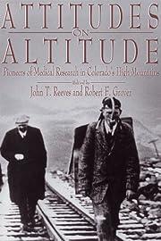 Attitudes on altitude : pioneers of medical…