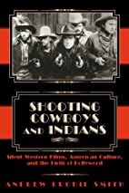 Shooting Cowboys and Indians: Silent Western…