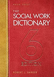 The Social Work Dictionary, 6th Edition by…