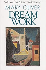 Dream Work by Mary Oliver