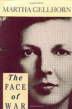 The Face of War by Martha Gellhorn