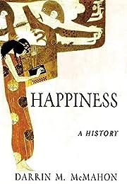 Happiness: A History de Darrin M. McMahon