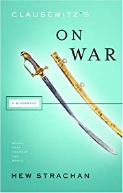 Clausewitz's on War (Books That Changed…