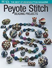 Peyote Stitch: Beading Projects de The…