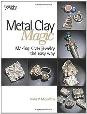 Metal Clay Magic: Making Silver Jewelry the…