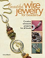 Beautiful Wire Jewelry for Beaders: Creative…