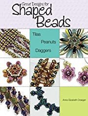 Great Designs for Shaped Beads: Tilas,…