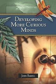 Developing More Curious Minds av John Barell
