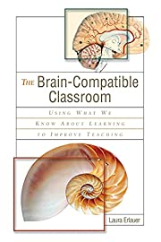 The brain-compatible classroom : using what…