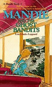 Mandie and the Ghost Bandits (Mandie, Book…