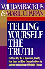 Telling Yourself the Truth de William Backus