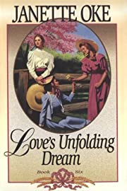 Love's Unfolding Dream (Love Comes Softly…