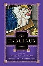 The Fabliaux by Nathaniel E. Dubin
