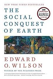 The Social Conquest of Earth de Edward O.…