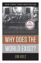 Why Does the World Exist? An Existential…