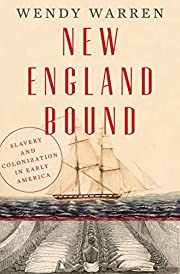 New England Bound: Slavery and Colonization…