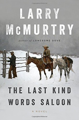 The Last Kind Words Saloon: A Novel, McMurtry, Larry