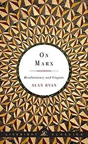 On Marx: Revolutionary and Utopian von Alan…