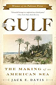 The Gulf: The Making of An American Sea de…