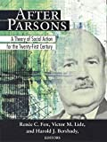 After Parsons--a theory of social action for the 21st century / Renée C. Fox, Victor Lidz, Harold J. Bershady, editors
