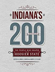 Indiana's 200: The People Who Shaped the…