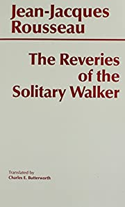 The Reveries of the Solitary Walker (Hackett…
