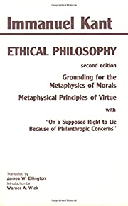 Kant: Ethical Philosophy: Grounding for the…