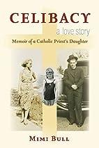 Celibacy, A Love Story: Memoir of a Catholic…